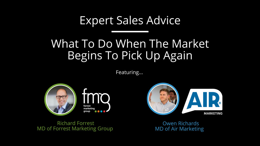 Expert Sales Advice: What To Do When The Market Begins To Pick Up Again