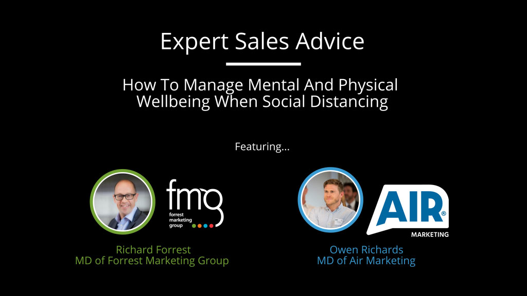 Expert Sales Advice: How To Manage Mental And Physical Wellbeing When Social Distancing