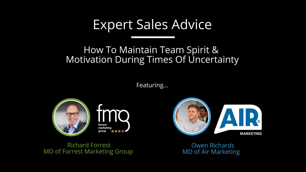 Expert Sales Advice: How To Maintain Team Spirit & Motivation During Times Of Uncertainty