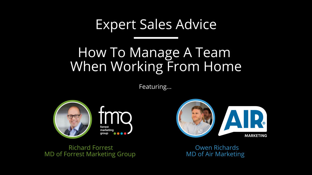Expert Sales Advice: How To Manage A Team When Working From Home