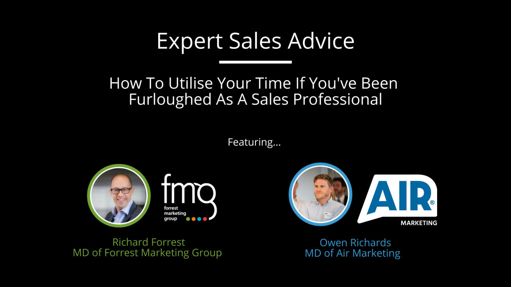 Expert Sales Advice: How To Utilise Your Time If You've Been Furloughed As A Sales Professional
