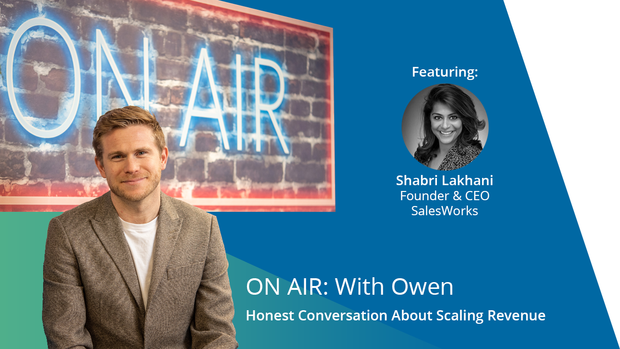 ON AIR: With Owen Featuring Shabri Lakhani – Founder & CEO, SalesWorks