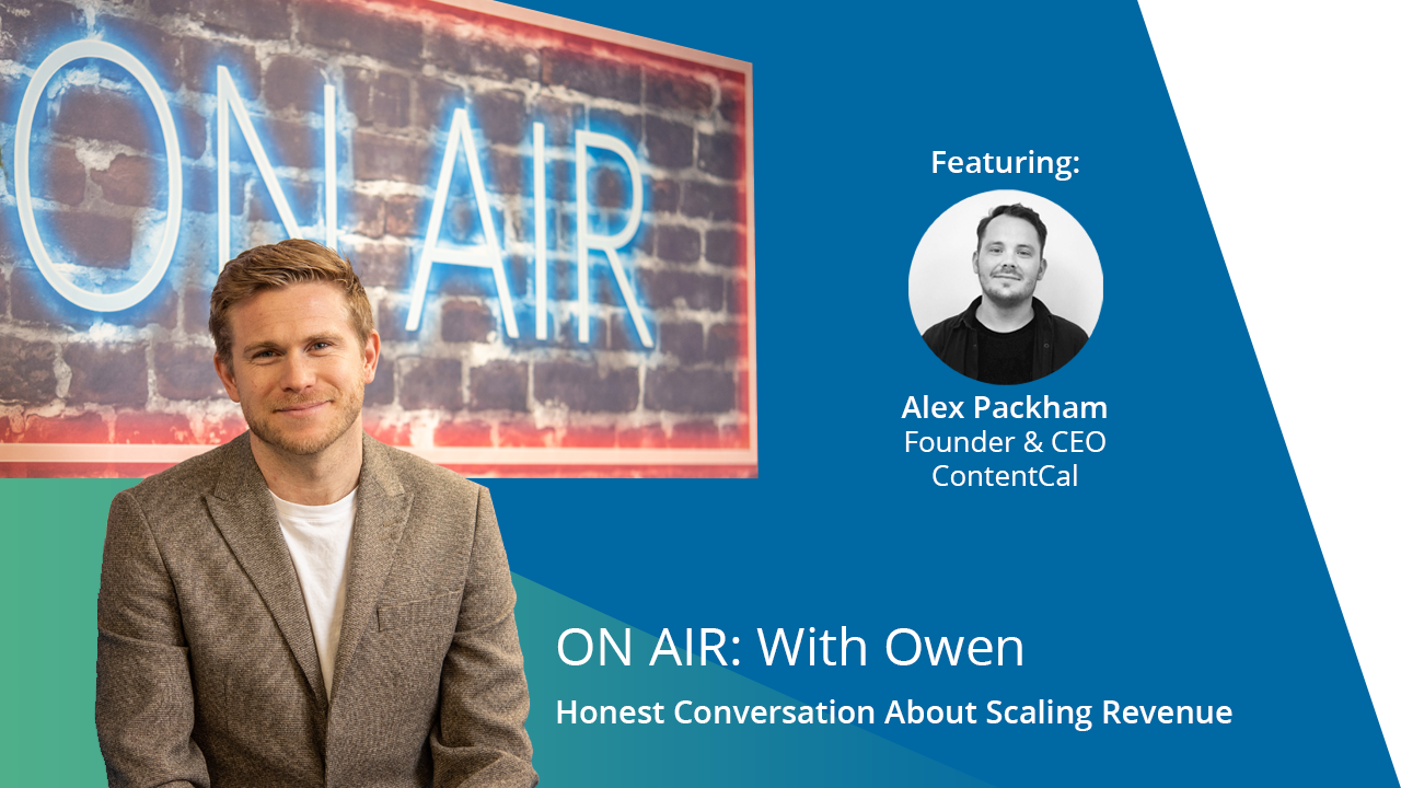 ON AIR: With Owen Featuring Alex Packham – Founder & CEO, ContentCal