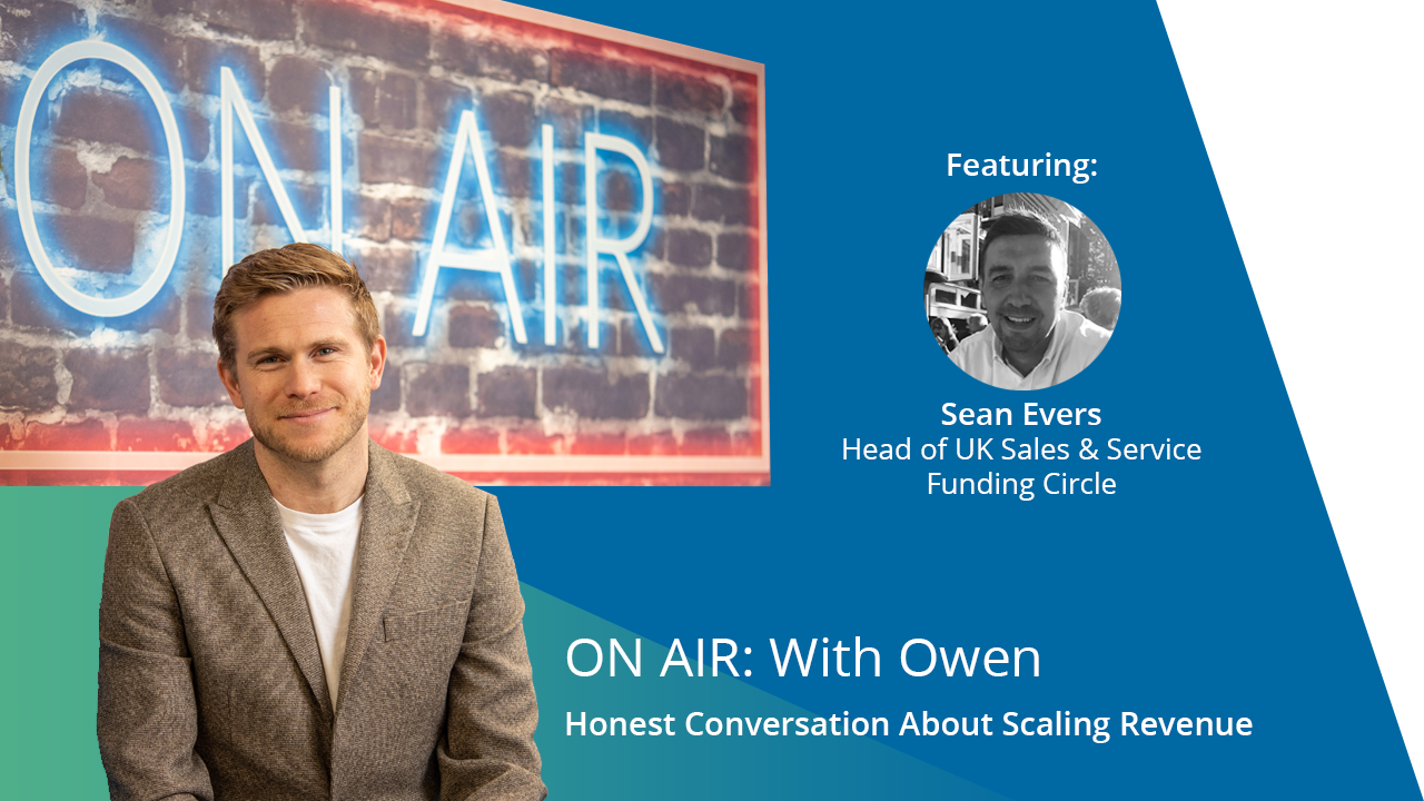 ON AIR: With Owen Featuring Sean Evers – Head of UK Sales & Service, Funding Circle