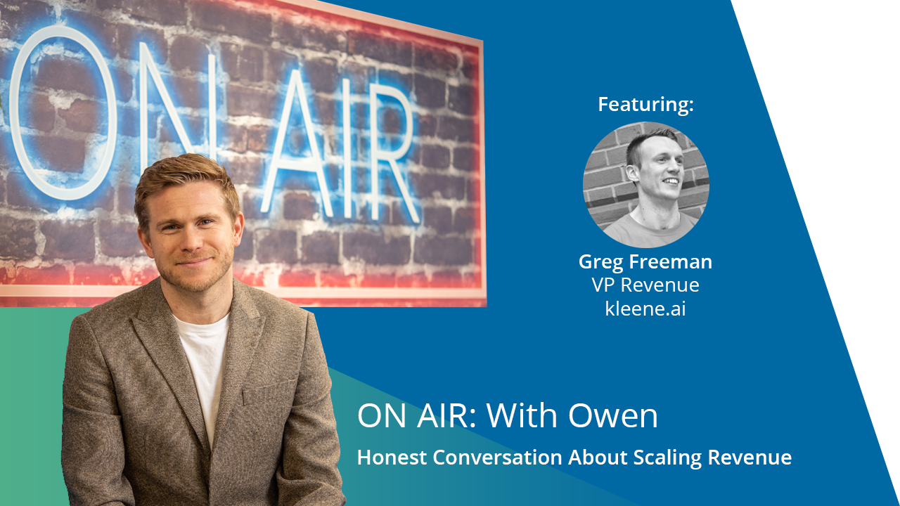 ON AIR: With Owen Featuring Greg Freeman – VP Revenue, kleene.ai