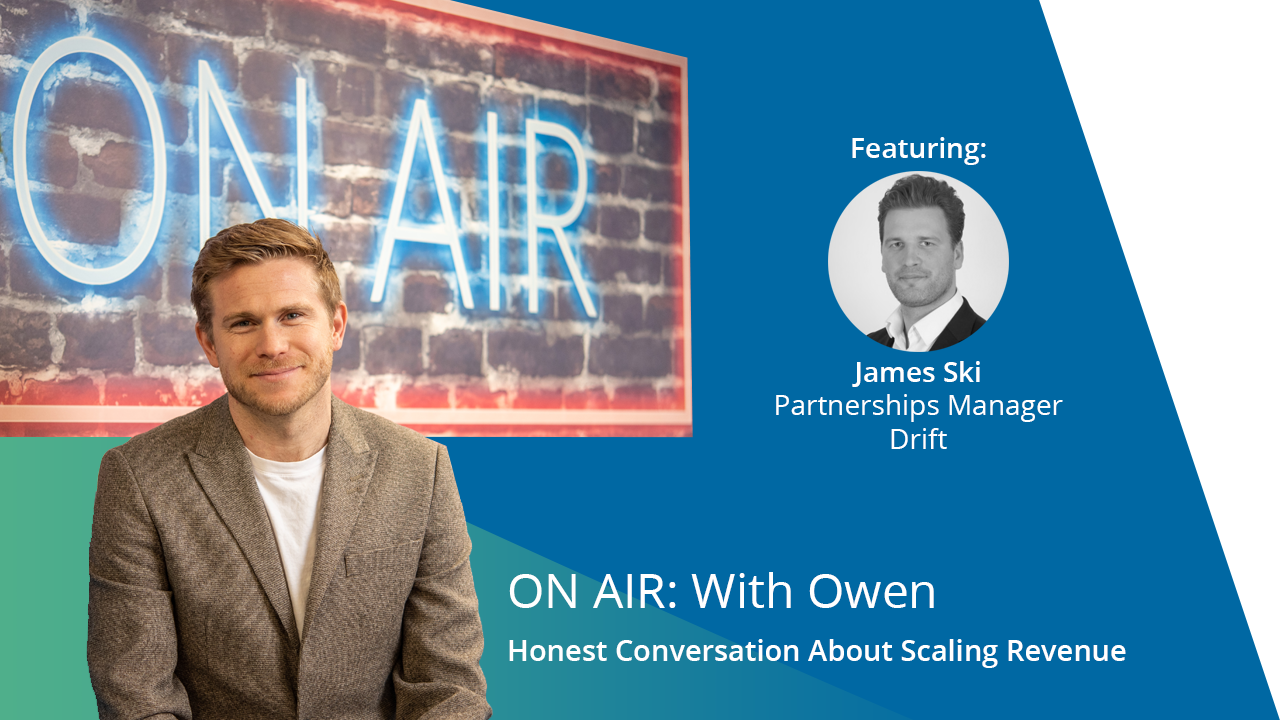ON AIR: With Owen Featuring James Ski – Partnerships Manager at Drift