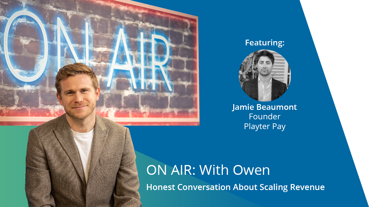 ON AIR: With Owen Featuring Jamie Beaumont – Founder at Playter Pay