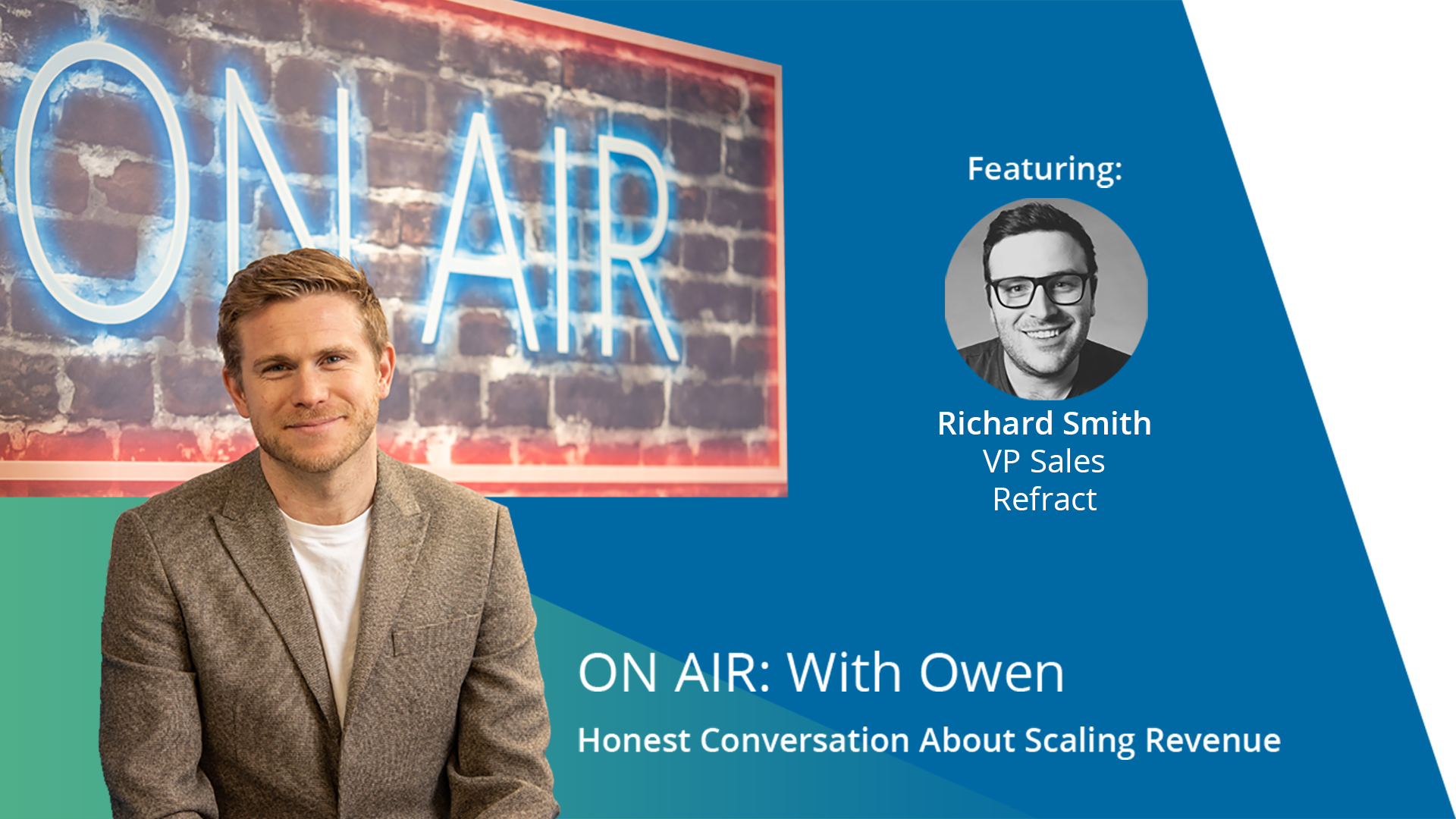 ON AIR: With Owen Featuring Richard Smith – VP Sales, Refract