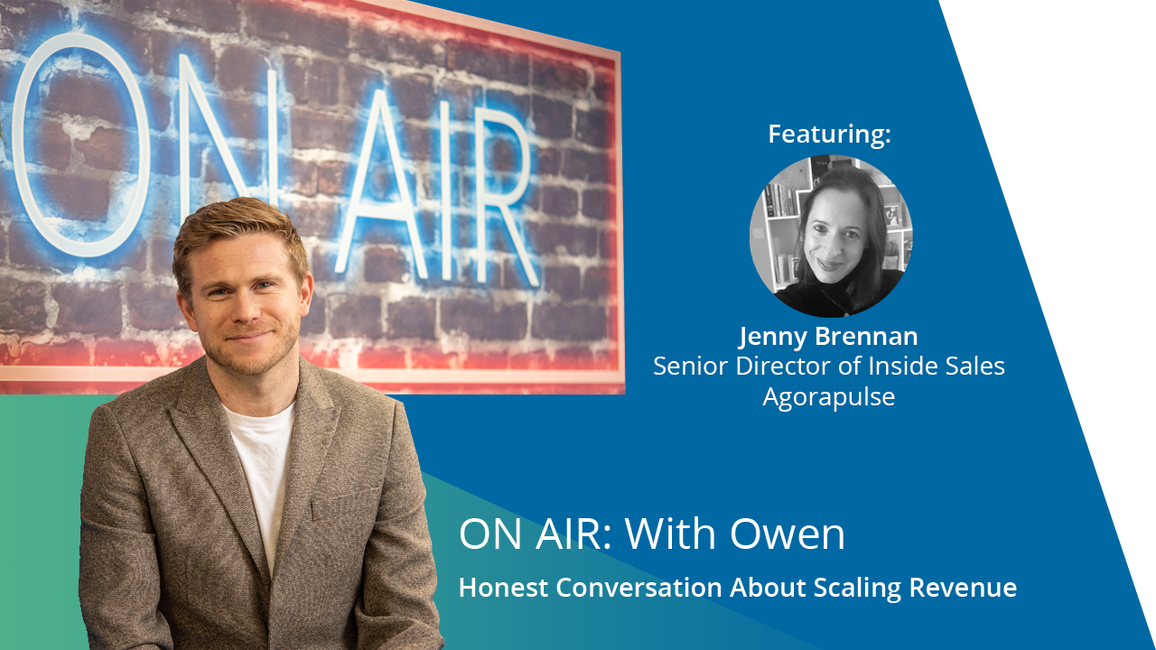 ON AIR: With Owen Featuring Jenny Brennan – Senior Director of Inside Sales at Agorapulse