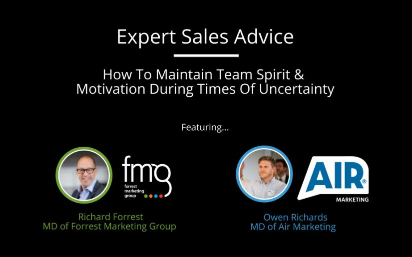 How To Maintain Team Spirit & Motivation During Times Of Uncertainty