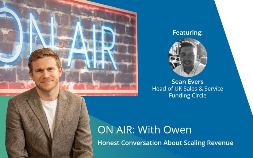 Sean Evers - Head of UK Sales & Service - Funding Circle ON AIR With Owen TITLE SLIDE